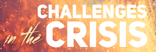 Challenges in the Crisis