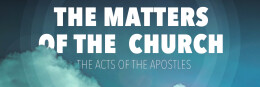 THE MATTERS OF THE CHURCH: What Should Unity Look Life?