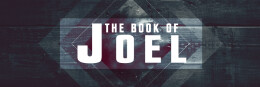 JOEL: The Nuts and Bolts of Repentance